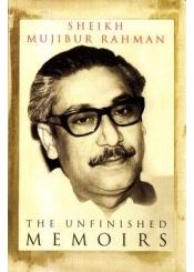 The Unfinished Memoirs by Sheikh Mujibur Rahman